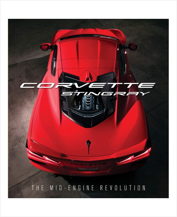 Corvette Stingray the Mid-engine revolution Book (available Jan 2021)