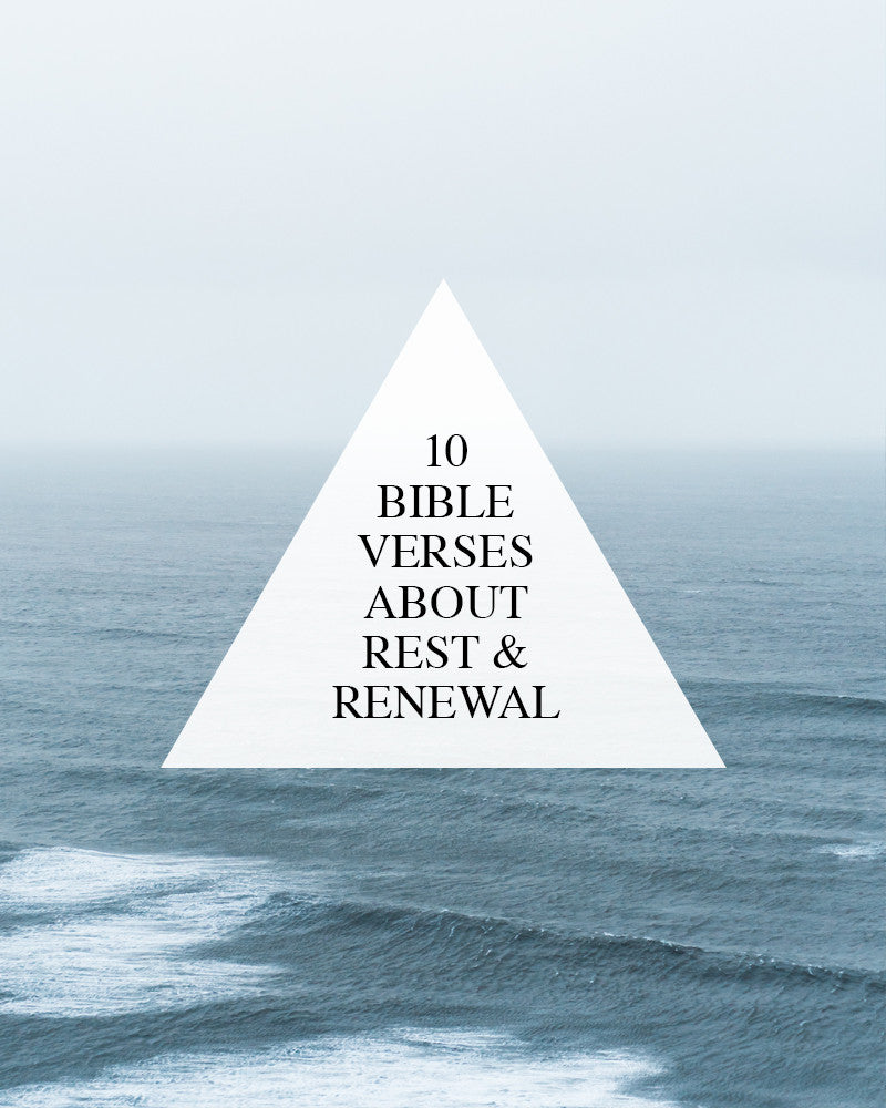 10 Bible Verses About Rest + Renewal