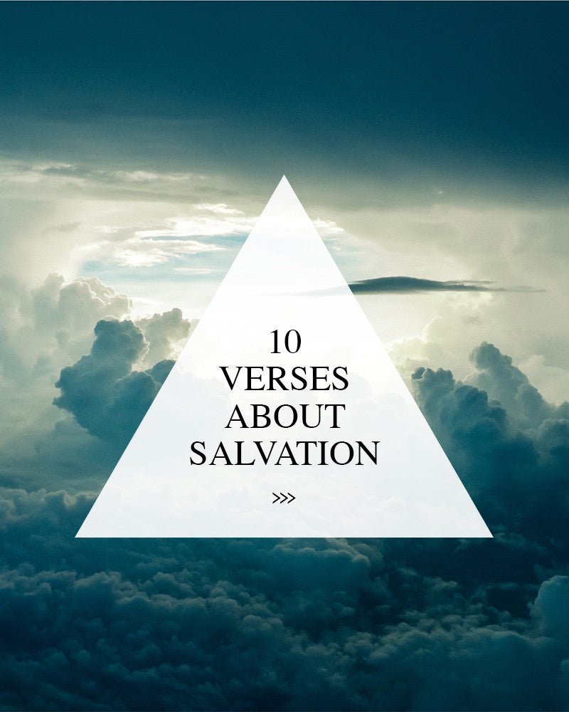10 bible verses about salvation walk in love
