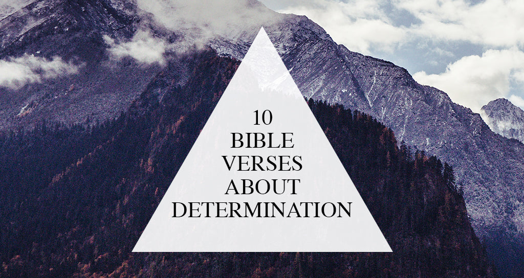 10 Bible Verses About Determination + Strength