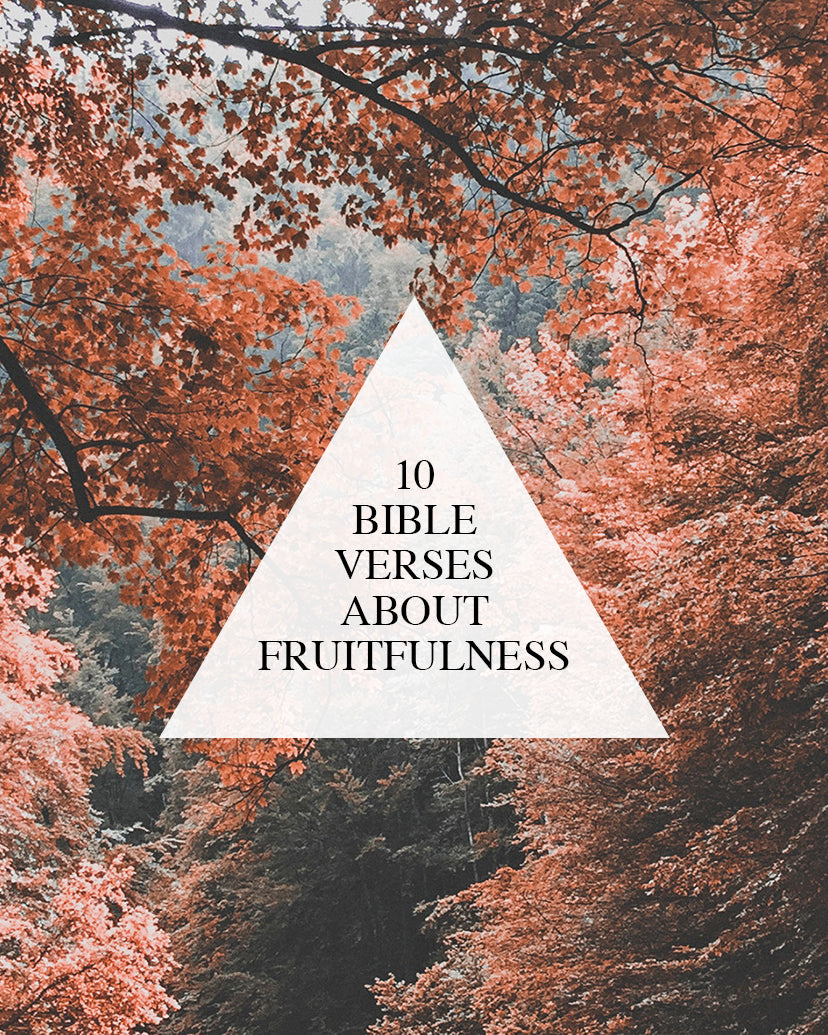 10 bible verses about fruitfulness walk in love