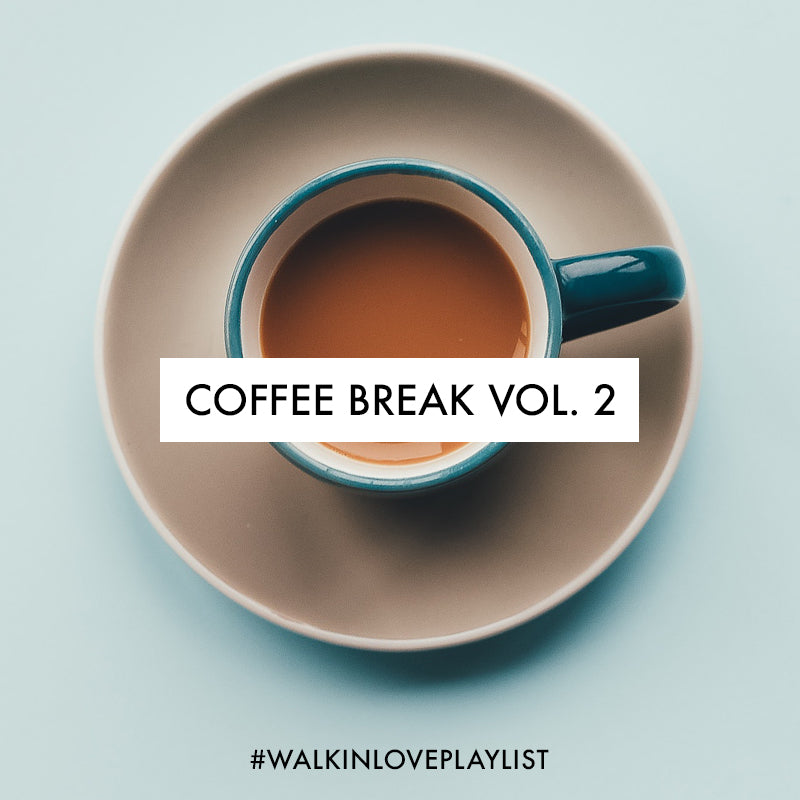 Coffee Break Vol. 2 #walkinloveplaylist