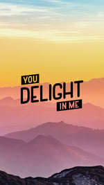 You Delight In Me - VRSLY Devotional - 08.04.17