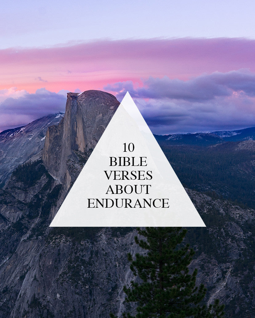 10 Bible Verses About Endurance