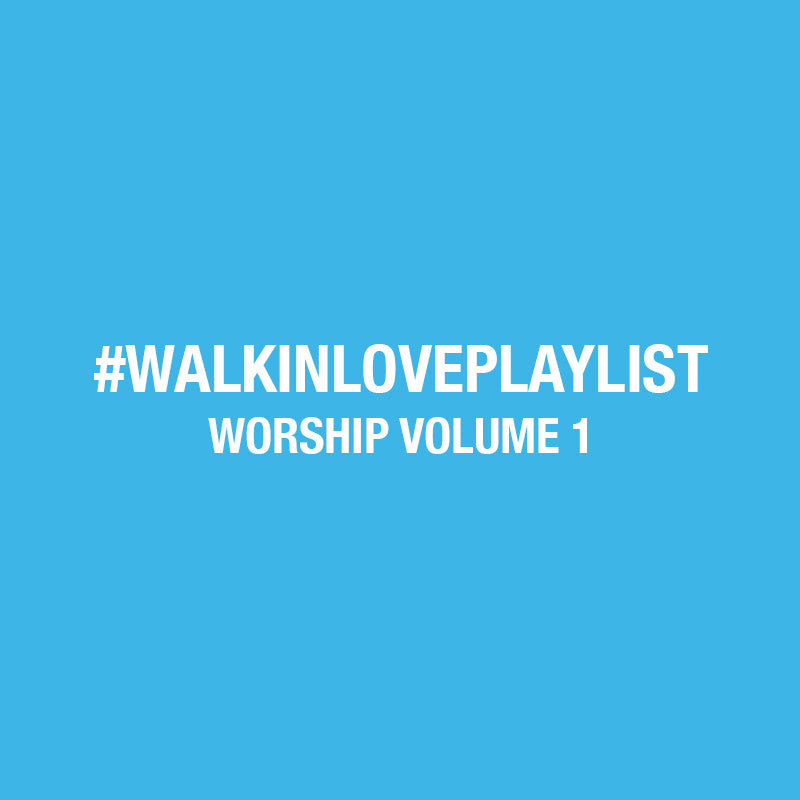 #walkinloveplaylist // worship volume 1