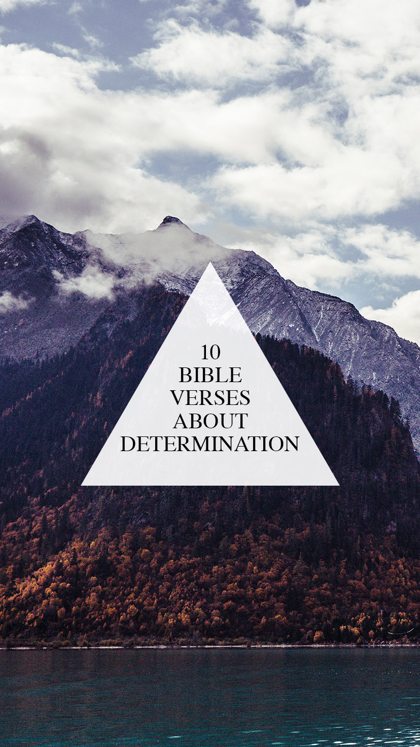 10 bible verses about determination strength walk in love