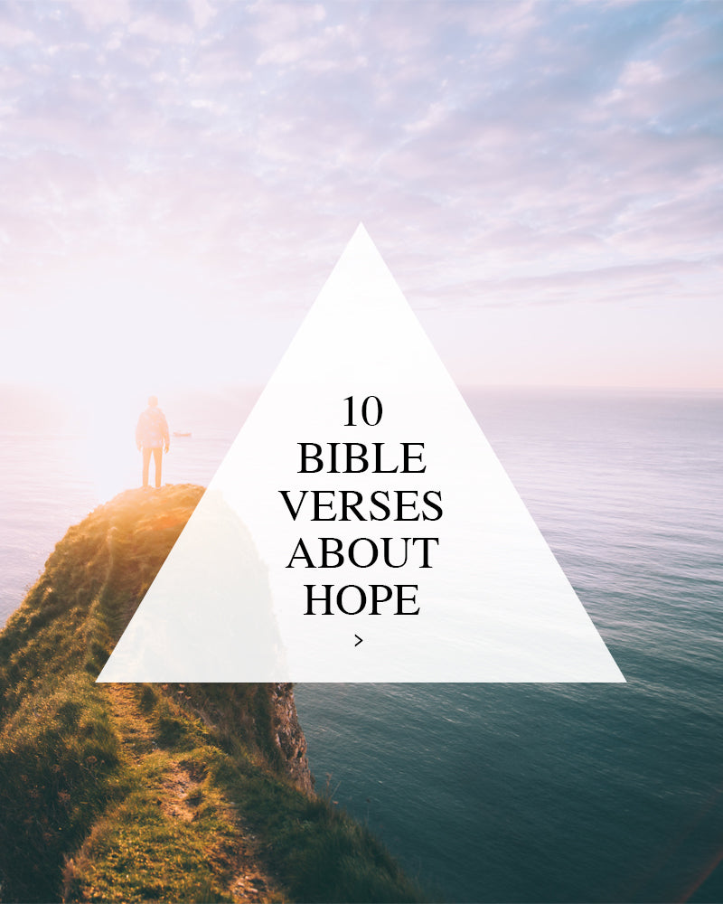 10 Bible Verses About Hope - from walk in love.