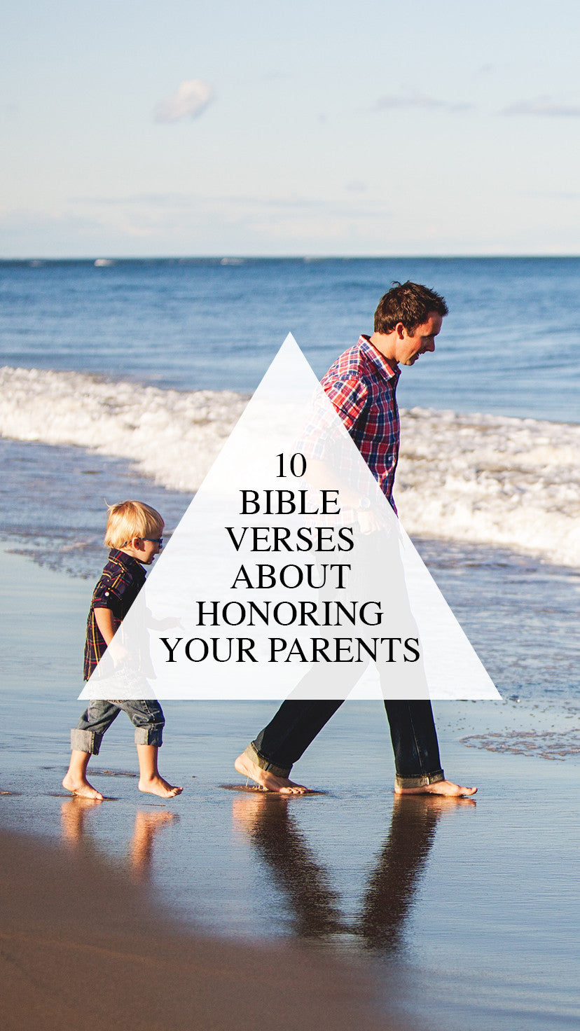 10 verses about honoring your parents walk in love