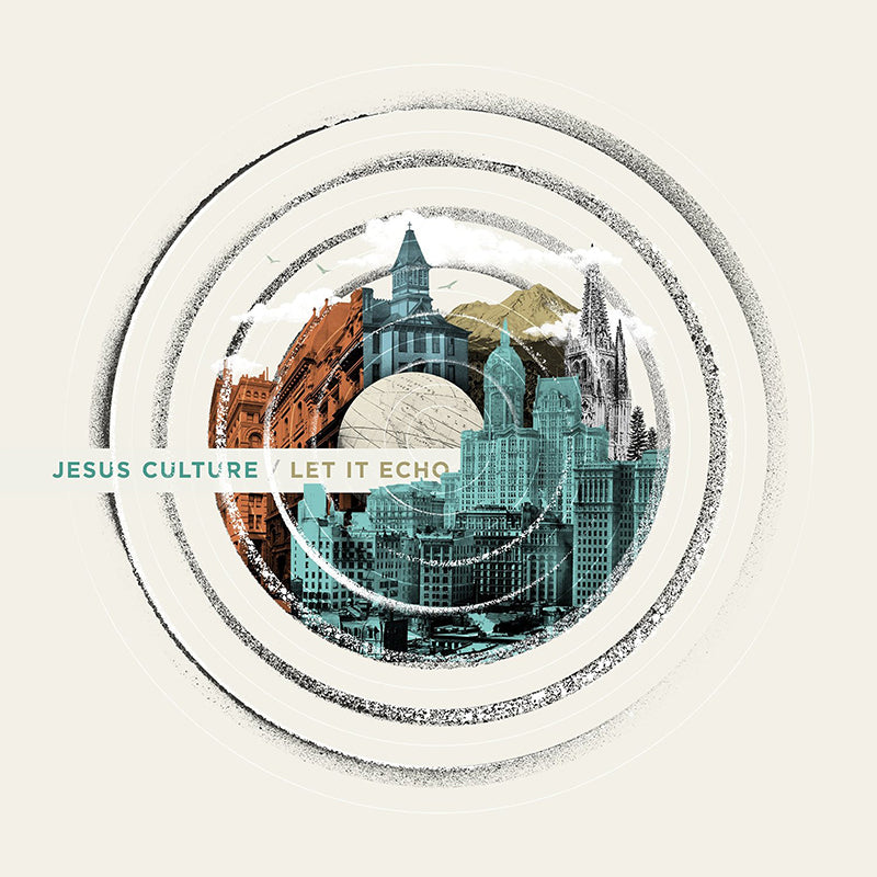 Jesus Culture Echo Worship Music