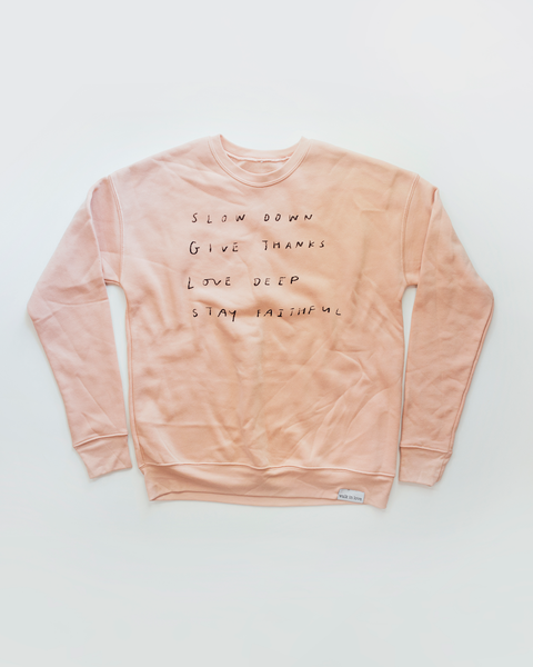 Slow Down, Give Thanks, Love Deep, Stay Faithful Peach Pullover Sweatshirt