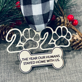 SAMPLE SALE! 2020 The Year Our Humans Stayed Home with Us Ornament (Dog)
