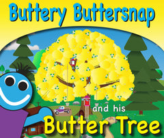 Buttery Buttersnap and His Butter Tree - 32 page illustrated children's book, ages 8 and under... Coming Soon