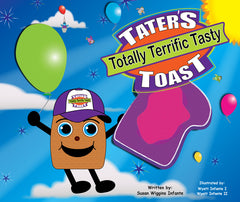 Tater's Totally Terrific Tasty Toast - 32 page illustrated children's book, ages 8 and under