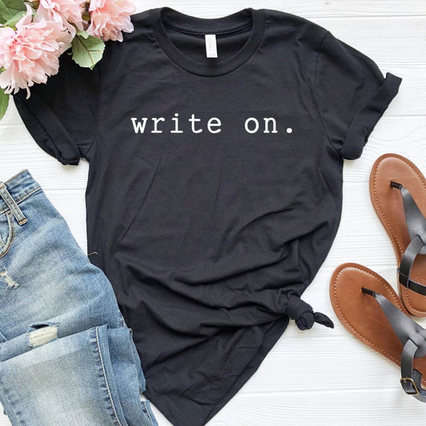 Write On Shirt - Gift for Writers or Authors