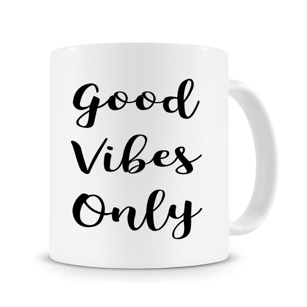 Good Vibes Only - Motivational Coffee Mug - Author Writer Gift
