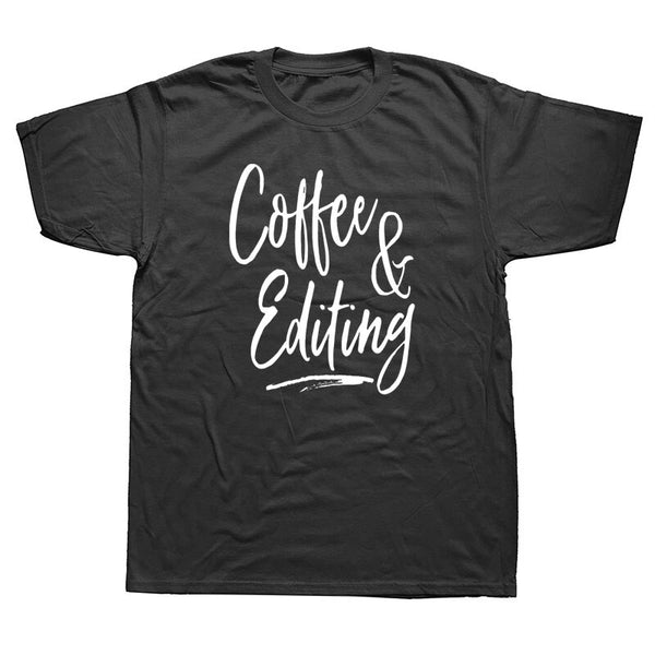 Funny Writer Coffee and Editing T-Shirt - Gift for Writers