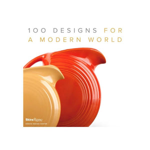 100 Designs for a Modern World: Kravis Design Center