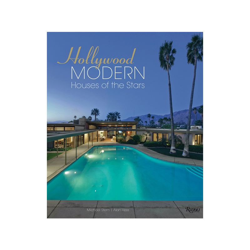 Hollywood Modern: Houses of the Stars: Design, Style, Glamour