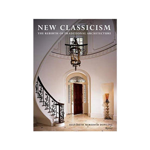 New Classicism: The Rebirth of Traditional Architecture