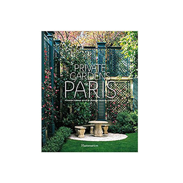 Private Gardens Of Paris Book