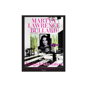 Martyn Lawrence Bullard: Design & Decoration
