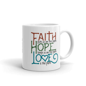 Faith Hope Love 11 oz Mug