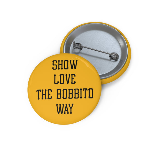 """Show Love The Bobbito Way"" Button"