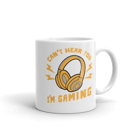 I Can't Hear You I'm Gaming Funny Gamer Coffee Mug