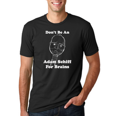 Don't Be An Adam Schiff For Brains