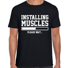 Load image into Gallery viewer, INSTALLING MUSCLES Printed Mens Tshirt. Available in 3 Colours