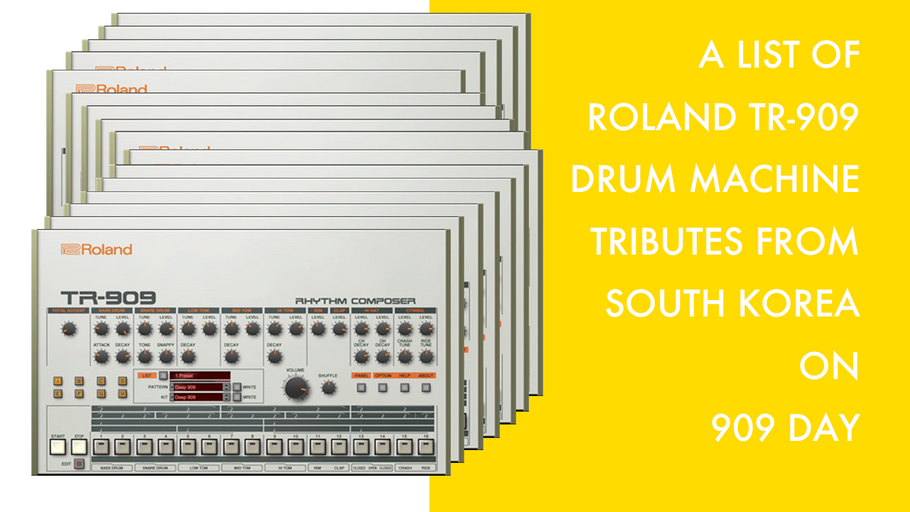 List of Roland TR-909 Drum Machine Tributes from South Korea on 909 Day!