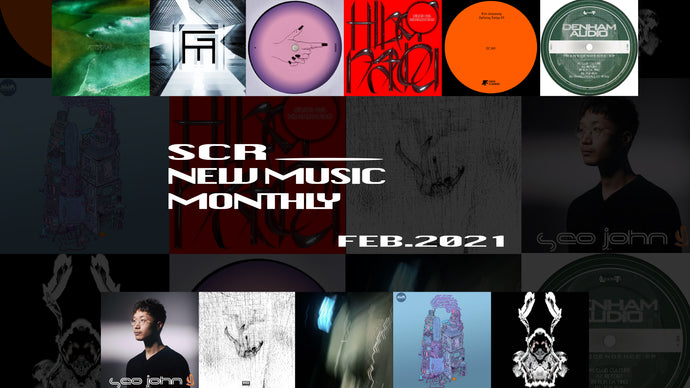 SCR New Music Monthly Feb