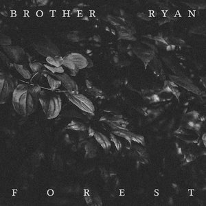 Brother Ryan - Forest