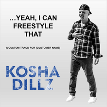 Load image into Gallery viewer, Kosha Dillz - Custom Freestyle