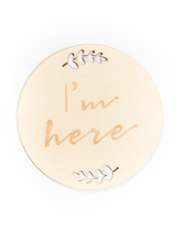 Wooden Birth Announcement - I'm Here