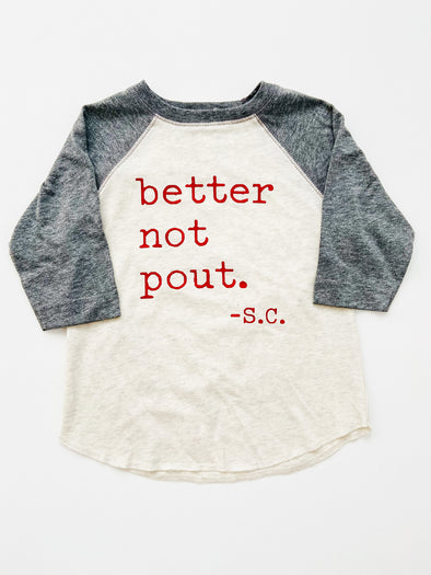 Better Not Pout Raglan Tee