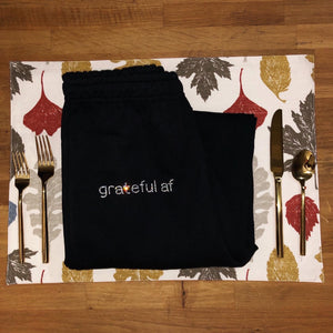 """grateful af"" Sweatpants 