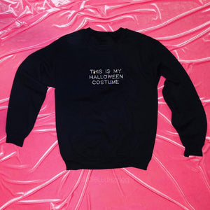 """This Is My Halloween Costume"" Crewneck"