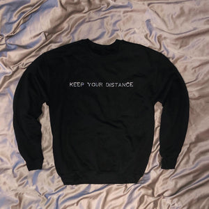 """KEEP YOUR DISTANCE"" Crewneck"