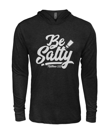 Be Salty ... Unisex Long Sleeve T-shirt Hoodie
