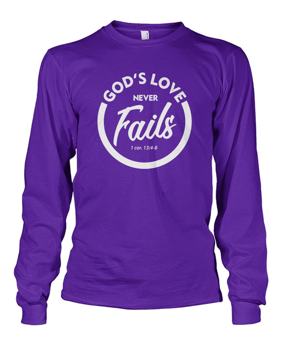God's Love Never Fails . . . Unisex Long Sleeve Tee