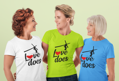 Love Does - Ladies Style T-Shirt