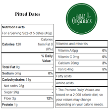 Load image into Gallery viewer, Raw Pitted Dates - Nutritional Values - HAMA Organics