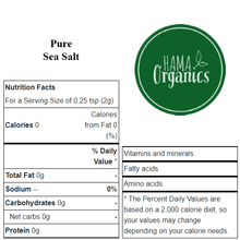 Load image into Gallery viewer, Pure Sea Salt Nutritional Values - HAMA Organics