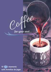 Coffee for your soul 10 - 10 free extracts from our inspirational E-book