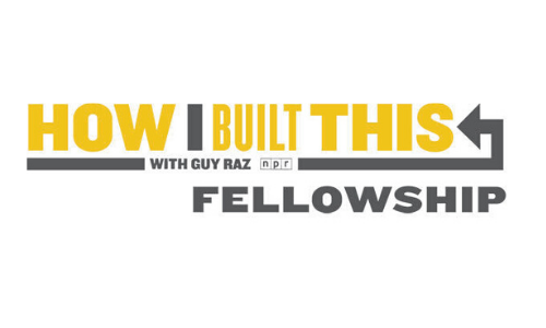 2019 How I Built This Fellowship Recipient
