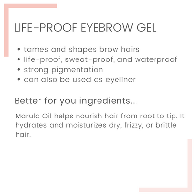Life-Proof Brow Gel with Marula Oil | With Brow Brush