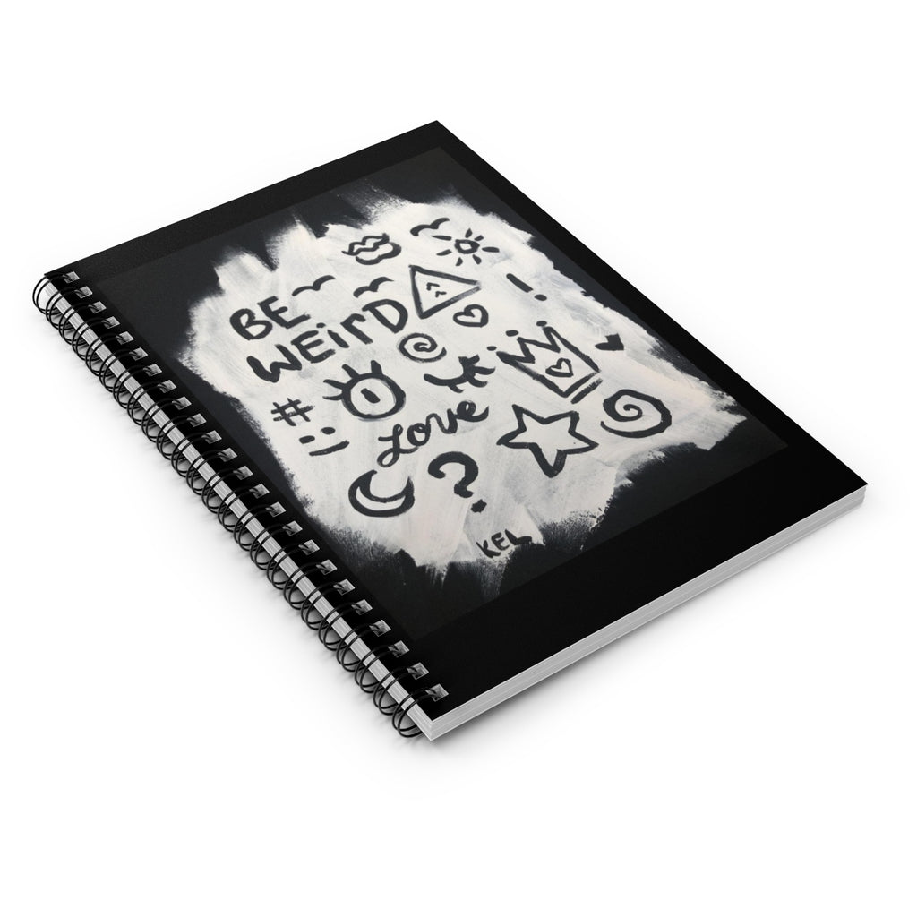Be Weird Spiral Notebook