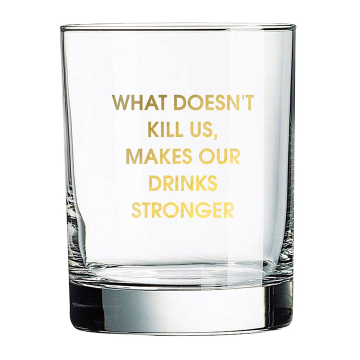 What Doesn't Kill Us | Rocks Glass - West of Camden