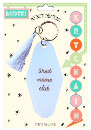Tired Moms Club Keychain - West of Camden